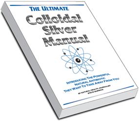 Ultimate Colloidal Silver Manual